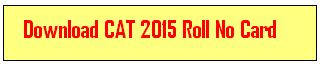IIM CAT Admit Card 2015