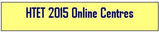 HTET Online Centres