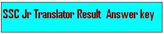 SSC Junior Hindi Translator Paper 1 Result