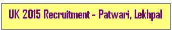 Uttrakhand Lekhpal Patwari Recruitment 2015