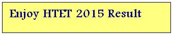 HTET Result Nov 2015