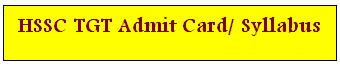 HSSC TGT Admit Card Syllabus